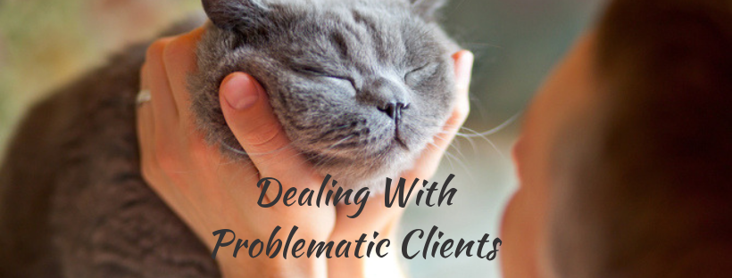Dealing With Problematic Clients